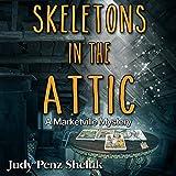 Skeletons in the Attic: A Marketville Mystery, Volume 1
