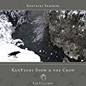Kentucky Snow & the Crow: Kentucky Summers, Book 6 Audiobook by Tim Callahan Narrated by Whitney Edwards