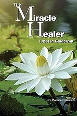 The Miracle Healer I met in California Paperback