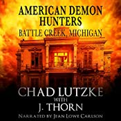 American Demon Hunters - Battle Creek, Michigan: An American Demon Hunters Novella | Chad Lutzke, J. Thorn