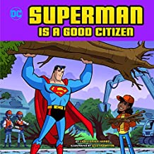 Superman Is a Good Citizen (DC Super Heroes Character Education)