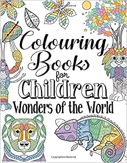 Colouring Books For Children Wonders Of The World: For Ages ...