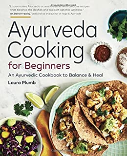 Everyday ayurveda cooking for a calm clear mind 100 simple sattvic ayurveda cooking for beginners an ayurvedic cookbook to balance and heal forumfinder Image collections