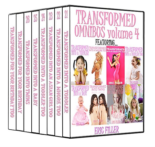 Transformed Omnibus, Volume 4 (Gender Swap Age Regression Fiction)