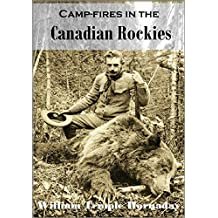 Camp-fires in the  Canadian Rockies (1906)