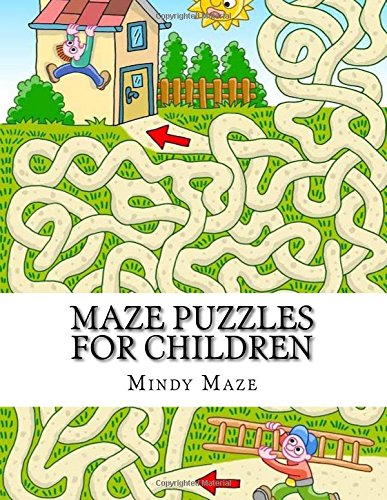 Maze Puzzles For Children: Mazes for Kids Activity Book Ages 4-8 (A Big Book Of Mazes for Kids Ages 4-8) ebook