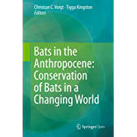 Bats in the Anthropocene: Conservation of Bats in a Changing World