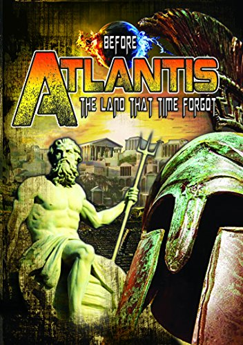 Before Atlantis: The Land That Time Forgot