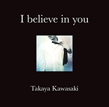 amazon i believe in you 川崎鷹也 j pop 音楽