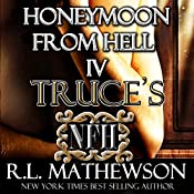 Truce's Honeymoon from Hell | R. L. Mathewson