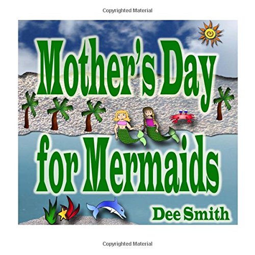 Mother's Day for Mermaids: A Picture Book for Children celebrating Mother's Day with a Mermaid Mother and Daughter