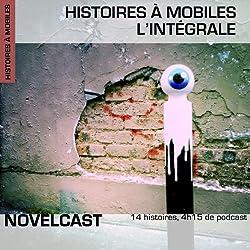 Histoires à mobiles : Intégrale (Collection Novelcast)