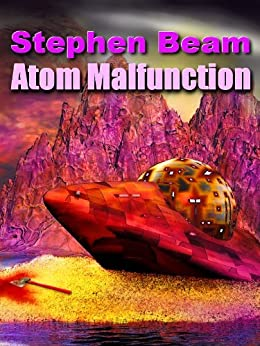 Atom Malfunction by [Beam, Stephen]