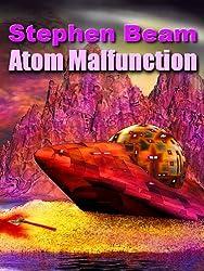 Atom Malfunction