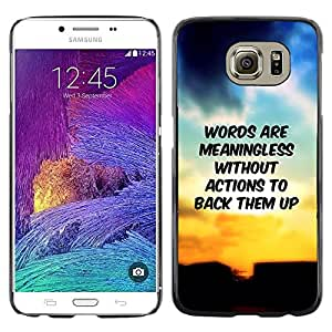 Paccase / SLIM PC / Aliminium Casa Carcasa Funda Case Cover para - BIBLE Words Are Meaninglesss Without Actions To Back Them Up - Samsung Galaxy S6 SM-G920
