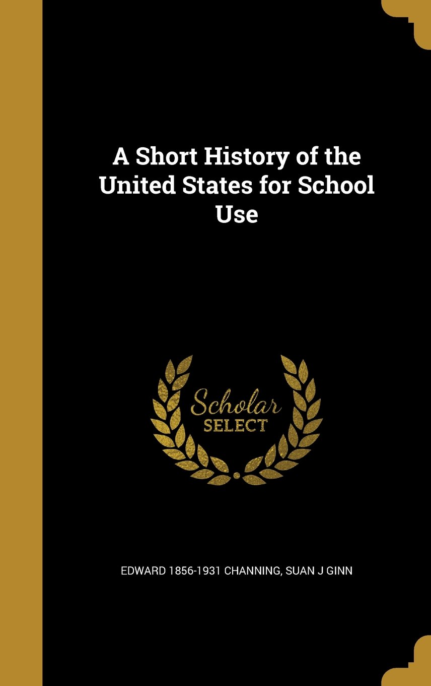 Read Online A Short History of the United States for School Use pdf