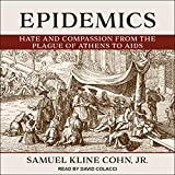 #4: Epidemics: Hate and Compassion from the Plague of Athens to AIDS