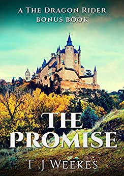 The Promise: The Dragon Rider Bonus Chapter by [Weekes, T.J.]