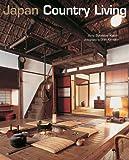 Japan Country Living, Amy Sylvester Katoh and Shin Kimura, 0804818584