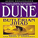 Dune: The Butlerian Jihad Audiobook by Brian Herbert, Kevin J. Anderson Narrated by Scott Brick