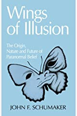 Wings of Illusion: The Origin, Nature, and Future of Paranormal Belief Hardcover