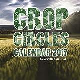 Crop Circles Calendar 2017: 16 Month Calendar