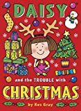 Daisy and the Trouble with Christmas (Daisy Fiction) by Kes Gray (2014-09-25)