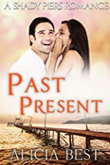 Past Present (Shady Piers Romance) Kindle Edition