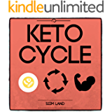 Keto Cycle: The Cyclical Ketogenic Diet for Low Carb Athletes to Burn Fat Rapidly, Build Lean Muscle Mass and Increase Performance (Simple Keto Book 2) (English Edition)