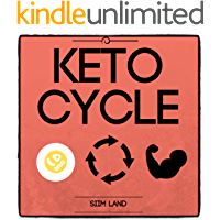 Keto Cycle: The Cyclical Ketogenic Diet for Low Carb Athletes to Burn Fat Rapidly, Build Lean Muscle Mass and Increase…