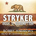 Redemption: Stryker, Book 4 Audiobook by Bobby Andrews Narrated by Nathan Glondys