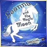 Seanna and the Magic Moon | Kiera Clarke