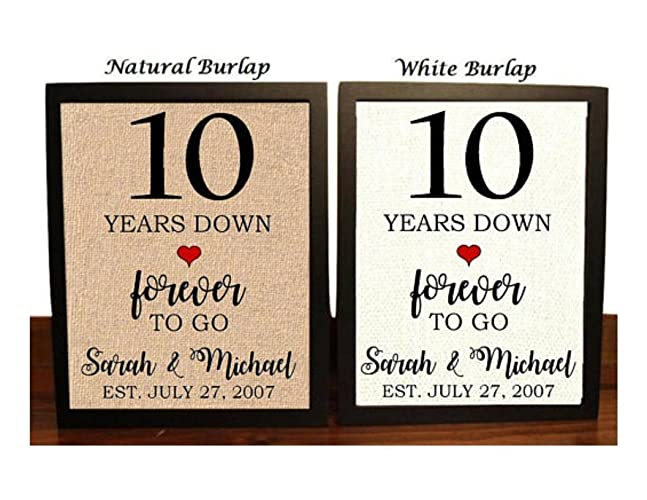 10 Year Wedding Anniversary.10th Anniversary Burlap Gift 10th Wedding Anniversary Gift Gift For 10th Anniversary 10 Years Down Forever To Go 10 Years Of Marriage