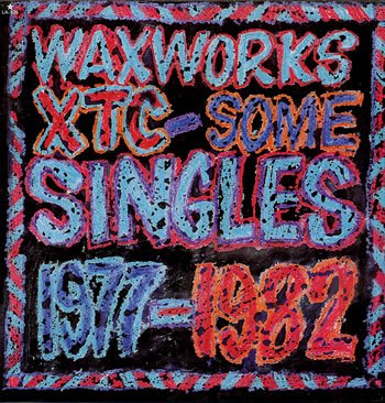 (Waxworks: Some Singles 1977-1982 )