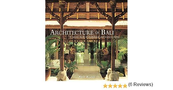 Architecture of Bali: A Sourcebook of Traditional and Modern Forms Idioma Inglés: Amazon.es: Wijaya, Made: Libros en idiomas extranjeros