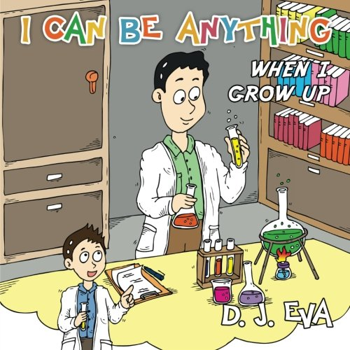 I Can Be Anything: What Will You Be When You Grow Up? (Children's Success)