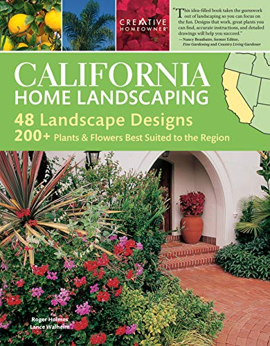 California Home Landscaping, 3rd Edition (Creative Homeowner) Over 400 Color Photos & Illustrations, 200 Plants for the Region, & 48 Outdoor Designs to Make Your Landscape More Attractive & Functional