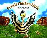 img - for Prairie Chicken Little book / textbook / text book