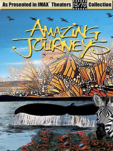 Amazing Journeys   As Seen In Imax Theaters