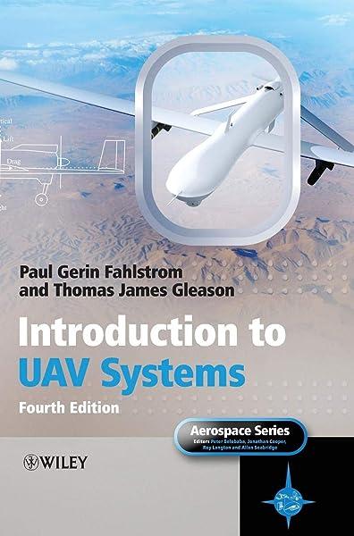 Amazon Com Introduction To Uav Systems 9781119978664 Fahlstrom Paul Gleason Thomas Books