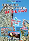 Roller Coasters in the Raw: Volume 6