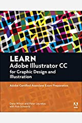 Learn Adobe Illustrator CC for Graphic Design and Illustration: Adobe Certified Associate Exam Preparation (Adobe Certified Associate (ACA)) Kindle Edition