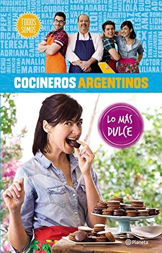 Cocineros argentinos. Lo más dulce de Varios