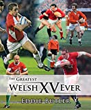 The Greatest Welsh XV Ever, Butler, Eddie and Evans, Huw, 1848514085