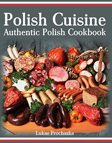 Polish Cuisine: Authentic Polish Cookbook by Lukas Prochazka