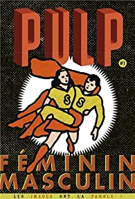 Pulp, N° 1 janvier février mars 2014 : Féminin / Masculin par Christian Demilly
