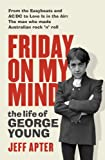 Friday on My Mind: The life of George Young