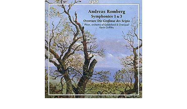 Bildergebnis für CD: ANDREAS ROMBERG: Symphony No. 1 & 3 – Phion, orchester von Gelderland & Overijssel, Kevin Griffiths