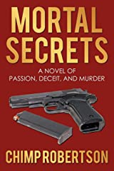 Mortal Secrets: A novel of passion, deceit, and murder Paperback