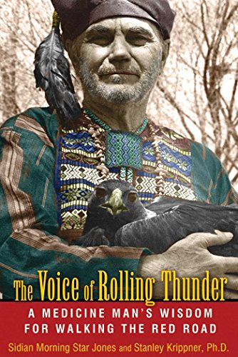 The Voice of Rolling Thunder: A Medicine Man's Wisdom for Walking the Red Road Kindle Edition